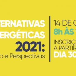 Governo do Estado realiza primeira edição do Fórum Alternativas Energéticas 2021: Cenário e Perspectivas
